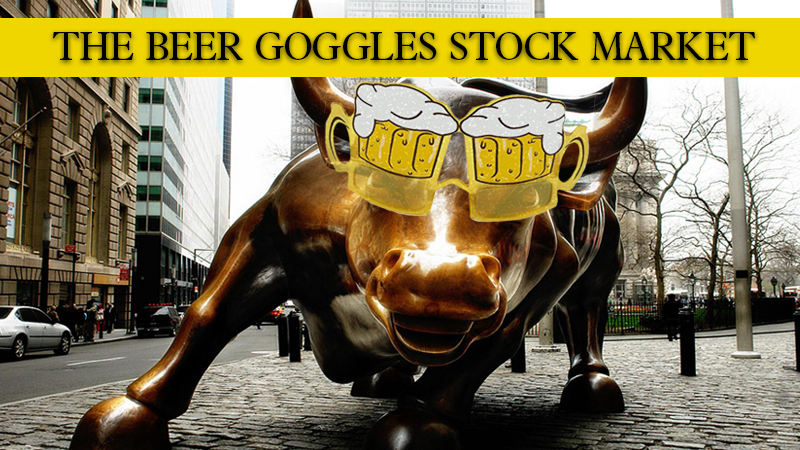 The Beer Goggles Stock Market