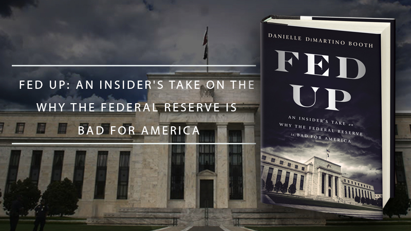 Slapped, Danielle Dimartino Booth, Fed Up: An Insider's Guide to why the Federal Reserve is Bad for America
